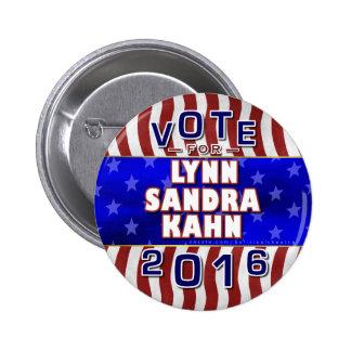 Lynn S Kahn President 2016 Election Independent 2 Inch Round Button