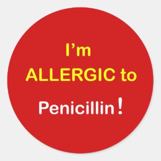 m6 - I'm Allergic - PENICILLIN. Round Sticker