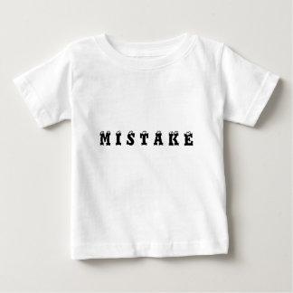 M I S T A K E BABY T-Shirt
