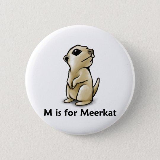 M is for Meerkat 6 Cm Round Badge