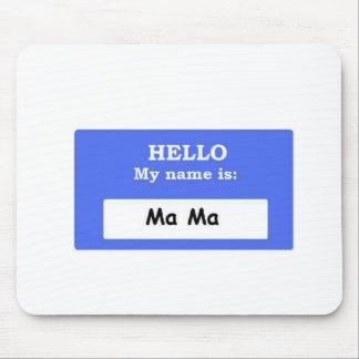 Ma Ma Mouse Pad