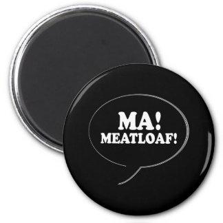 MA - MEATLOAF 6 CM ROUND MAGNET