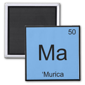 Ma - 'Murica Chemistry Element Symbol America Tee Square Magnet