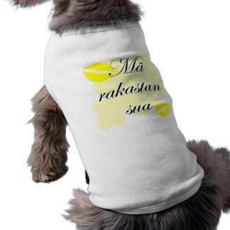 Mä rakastan sua - Finnish I love you Doggie T Shirt