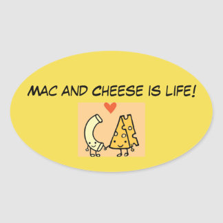 Mac and Cheese is Life! Oval Sticker