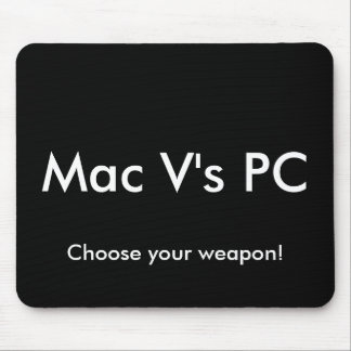 Mac V's PC, Choose your weapon! Mouse Mat