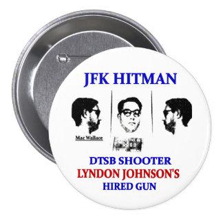 Mac Wallace: JFK hitman 7.5 Cm Round Badge