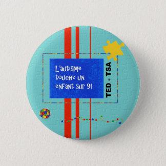 Macaron L'autisme touche un enfant sur 91 6 Cm Round Badge