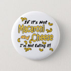 Macaroni and Cheese 6 Cm Round Badge