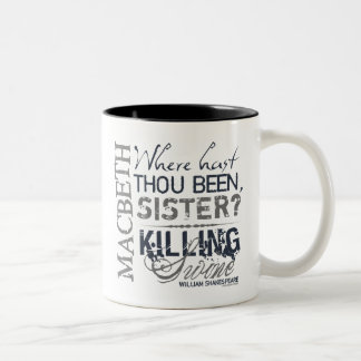 Macbeth Killing Swine Quote Two-Tone Coffee Mug
