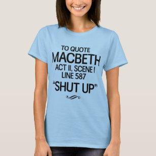667cf05a Macbeth Quotes T-Shirts & Shirt Designs | Zazzle UK