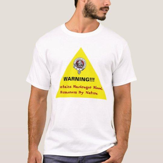 MacGregor Humourous Warning Shirt! T-Shirt