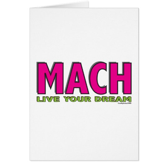 MACH- Live Your Dream Card