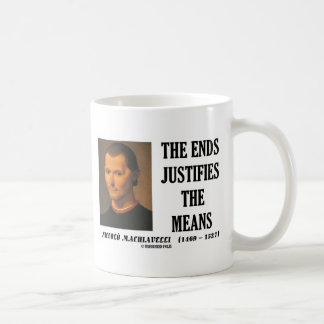 Machiavelli Ends Justifies The Means Quote Basic White Mug