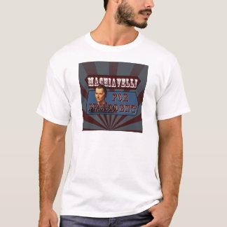 Machiavelli for President T-Shirt