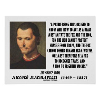 Machiavelli Prince Imitate Fox and the Lion Quote Poster