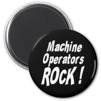 Machine Operators Rock! Magnet