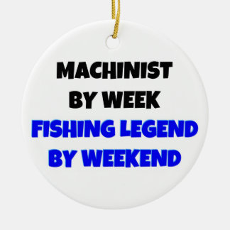 Machinist by Week Fishing Legend by Weekend Christmas Ornament