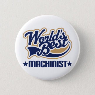 Machinist Gift 6 Cm Round Badge