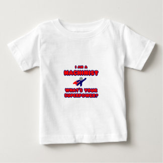 Machinist .. What's Your Superpower? Baby T-Shirt