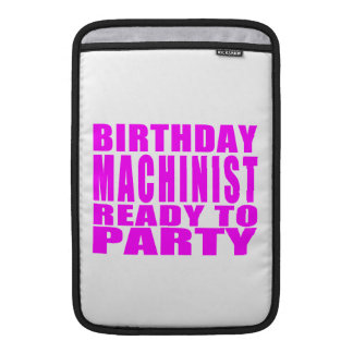 Machinists Pink Birthday Machinist Ready 2 Party Sleeve For MacBook Air