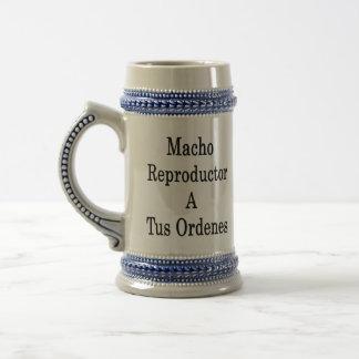 Macho Reproductor A Tus Ordenes Mug