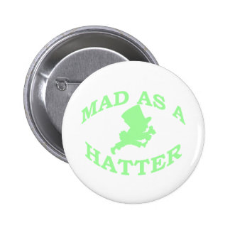 Mad As A Hatter 6 Cm Round Badge