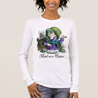 Mad as a Hatter Long Sleeve T-Shirt