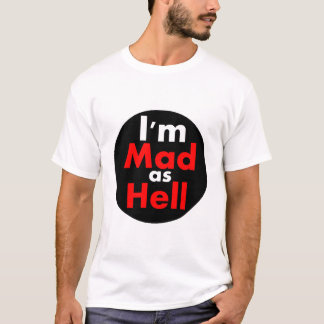 Mad as Hell T-Shirt