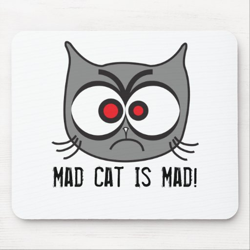 Mad Cat Is Mad! Mousepad
