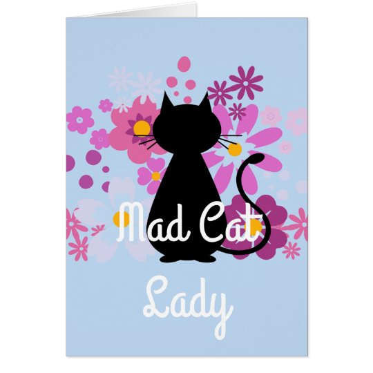 """""""Mad Cat Lady"""" Cat in Pink Flowers Card"""