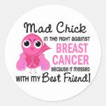Mad Chick 2 Best Friend Breast Cancer Round Stickers