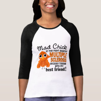 Mad Chick 2 Best Friend Multiple Sclerosis MS T-Shirt
