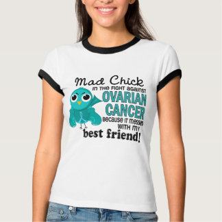 Mad Chick 2 Best Friend Ovarian Cancer Tees