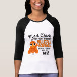 Mad Chick 2 BFF Multiple Sclerosis MS T-shirts