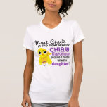 Mad Chick 2 Chiari Malformation Daughter Tee Shirt
