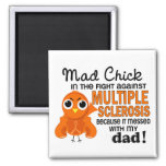 Mad Chick 2 Dad Multiple Sclerosis MS Square Magnet