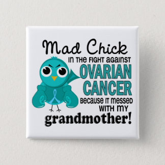 Mad Chick 2 Grandmother Ovarian Cancer 15 Cm Square Badge