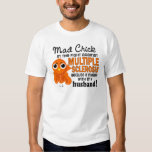 Mad Chick 2 Husband Multiple Sclerosis MS T-shirt