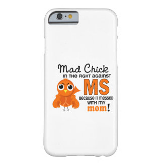 Mad Chick 2 Mom Multiple Sclerosis MS Barely There iPhone 6 Case