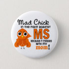 Mad Chick 2 Mum Multiple Sclerosis MS 6 Cm Round Badge