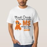 Mad Chick 2 Mum Multiple Sclerosis MS T-Shirt