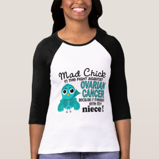 Mad Chick 2 Niece Ovarian Cancer T-Shirt