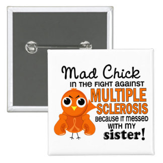 Mad Chick 2 Sister Multiple Sclerosis MS 15 Cm Square Badge