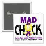 Mad Chick In The Fight Alzheimer's Disease 15 Cm Square Badge
