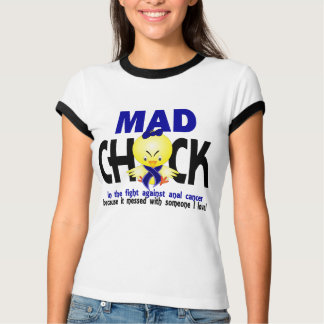Mad Chick In The Fight Anal Cancer T-shirt