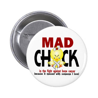 Mad Chick In The Fight Bone Cancer Pinback Button