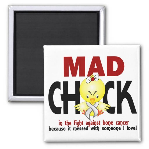 Mad Chick In The Fight Bone Cancer Fridge Magnet