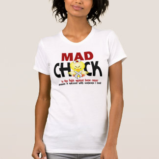 Mad Chick In The Fight Bone Cancer T Shirts