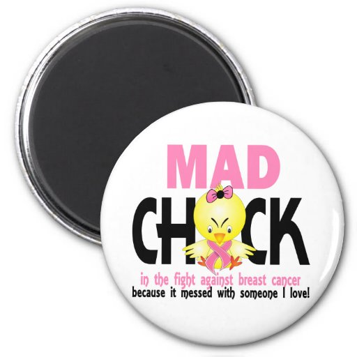 Mad Chick In The Fight Breast Cancer Magnets